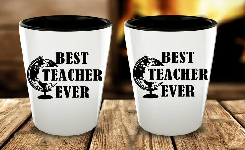 Teacher Shot Glasses Best Ever Birthday Gift