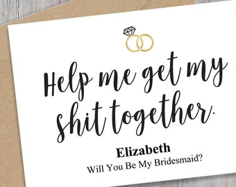 Bridesmaid Proposal Card, Editable card/Will You Be My Maid of Honor Card/Funny Proposal Card, Help me get my SHt together, Instant download