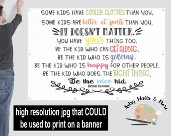 Some kids are smarter than you...be the nice kid quote printable high resolution Jpg for printing a banner School Hallway wall printable art