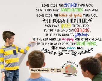 Be the Nice Kid quote svg file classroom hallway Decor svg CUT FILE for school wall decal svg Some kids are smarter than you..quote svg file
