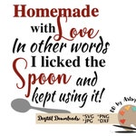 Homemade with love svg, cooking baking svg cut file, funny kitchen cabinet decal svg funny cook svg for mom grandma Silhouette Cameo Cricut