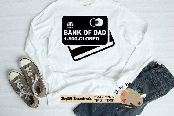 Bank Of Dad Svg Cut File Funny Father S Day Svg For Etsy
