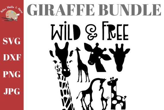 Giraffes Bundle Svg Wild And Free Giraffe Silhouette Svg Cut Etsy