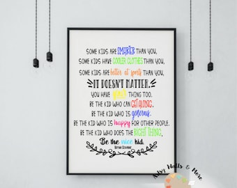 Some kids are smarter than you...be the nice kid quote printable art wall print School Classroom Hallway office Library wall printable art
