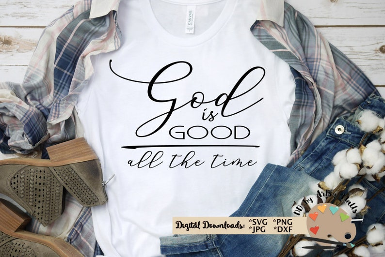 God is good all the time SVG CUT file bible verse svg Christian Faith svg  silhouette file cricut Jesus svg Worship song lyrics faith quote