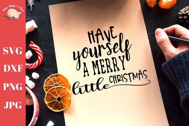 Have yourself a merry little Christmas svg cut file Christmas image 0