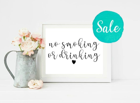 No Smoking Or Drinking, No Smoking, No Drinking, Custom Wedding Sign,  Printable Wedding Sign, 5x7 Wedding Sign, Rustic Wedding Sign, Wedding
