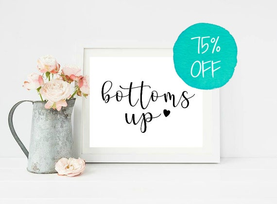 Bottoms Up Sign Bottoms Up Wedding Rustic Wedding Signs Wedding Signs Printable Wedding Wedding Decor Alcohol Sign Alcohol Wedding