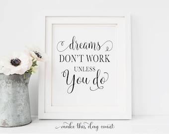 Motivational Printable Art, Inspirational Digital Art, Dreams Don't Work Unless You Do Printable Art, Make This Day Count