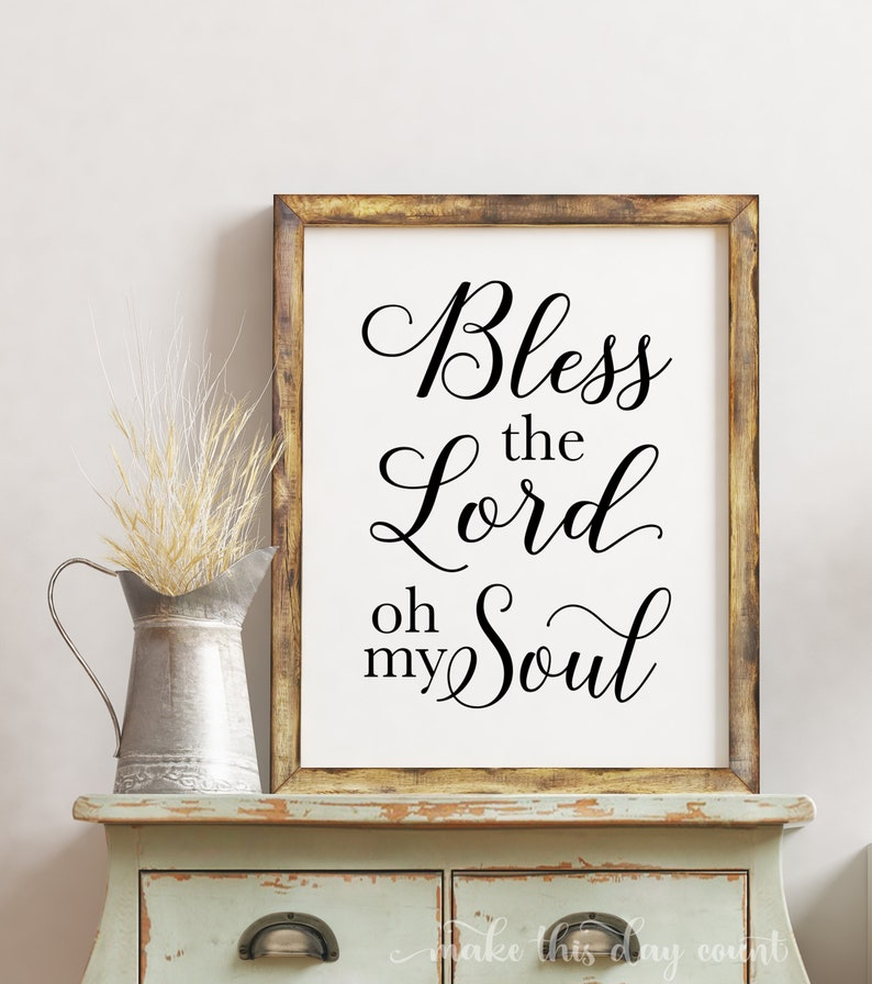Bless the Lord oh my Soul Print | Scripture Psalm 103:1 | Bible Verse |  Song Lyric Printable