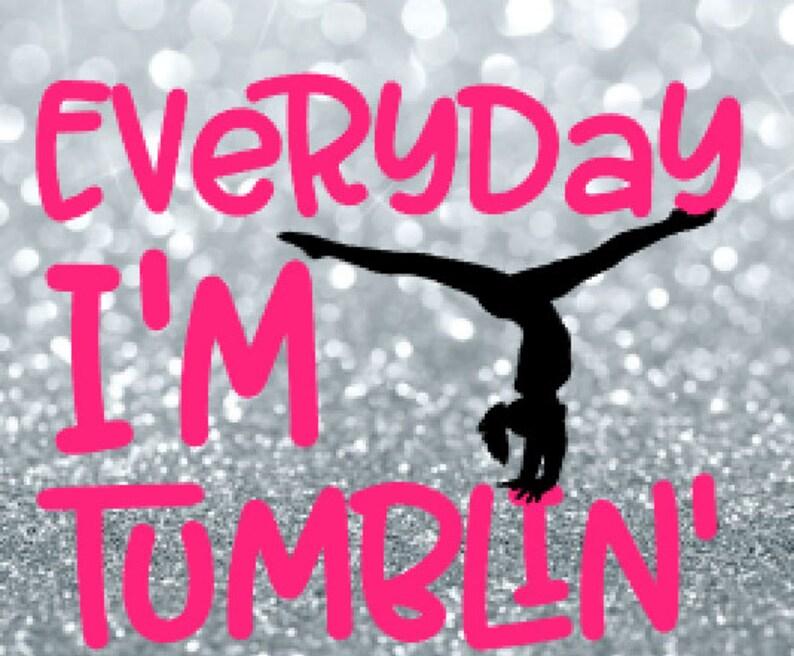 gymnastics svg   cheerleading svg   tumbling svg   everyday I'm tumblin    gymnast svg   funny gymnastics svg   cheerleader svg   cheer life