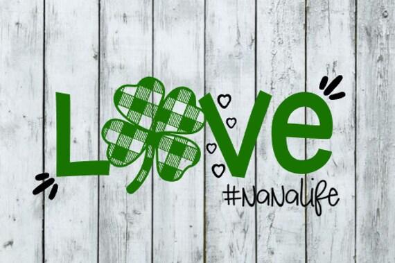 Download St Patrick SVG Nana SVG Love Nana svg Files Nana Life | Etsy