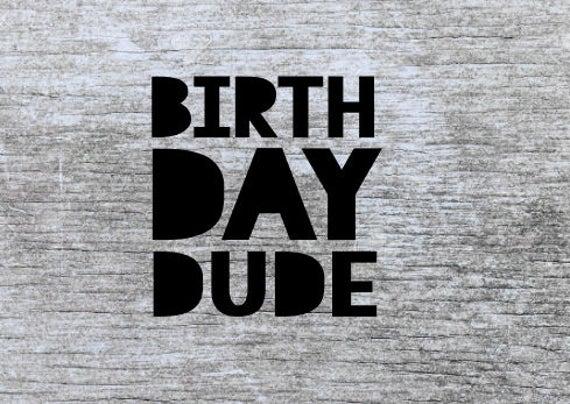 Birthday Dude Svg Birthday Svg Birthday Boy Svg Birthday