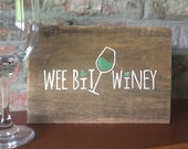 Wee Bit Winey Hand Painted Sign