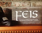 Feis (My Second Favorite F Word) Hand Painted Sign