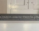There's no fireside like your own fireside sign in gaelic