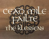 "Irish hand painted sign ""cead mile failte"" (a hundred thousand welcomes)"