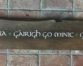 Live well, Laugh often, Love much in Gaelic