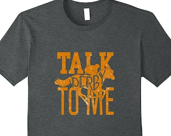 87c3097098 Talk Derby To Me - Derby Shirt - Horse Racing Gift - Horse T Shirt - Horse  Shirt - Kentucky Derby - Horse Riding Shirt- Kentucky Derby Party