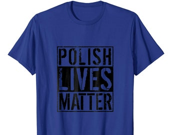 dba67d43f Polish Top - Poland Gift - Polish Shirt - Poland Native - Polish T Shirt -  Polish Tee Shirt - Poland Lover - Polish Lives Matter