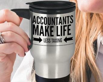 Accounting Travel Mug - Accounting Coffee Cup - Accountant Gift Idea - Funny Accountant Mug - Accountants Make Life Less Taxing