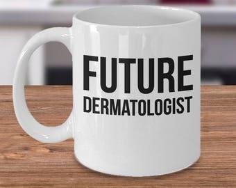 Dermatologist Gift - Dermatologist Coffee Mug - Skin Doctor Gift - Dermatology Gift - Future Dermatologist Mug