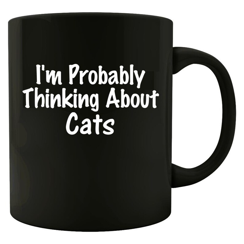 I'm Probably Thinking About Cats  Funny Cat Mug  Cat image 0