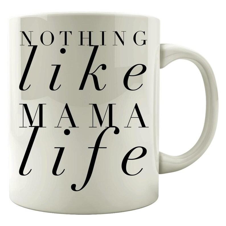 Nothing Like Mama Life  Mama Mug  New Mom Gift  Mother Mug image 0