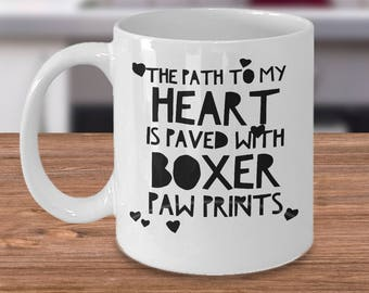 Boxer Dog Coffee Mug - Funny Boxer Dog Gifts - Inexpensive Boxer Dog Cup - The Path To My Heart Is Paved With Boxer Paw Prints