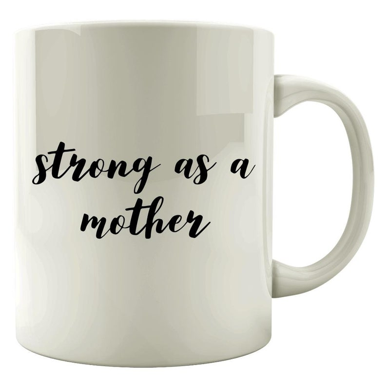 Strong As A Mother  Funny Mom Mug  Funny Gift for Mom  image 0