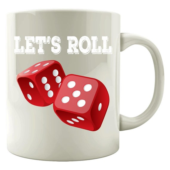 Gift For Gambler Dice Coffee Cup Gamblers Coffee Mug Gambling Mug Funny Dice Mug Funny Gamble Mug Lets Roll