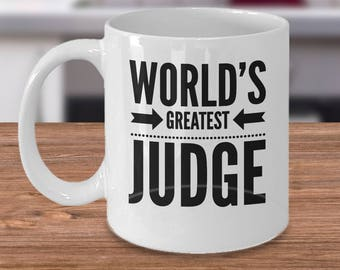 World's Greatest Judge - Funny Judge Mug - Gift For A Judge - Inexpensive Judge Coffee Cup - Court Gift Under 20