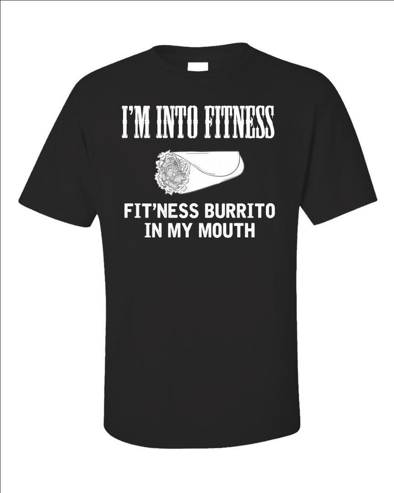 Funny Workout T-Shirt  Fitness Burrito In My Mouth Tee  Food image 0