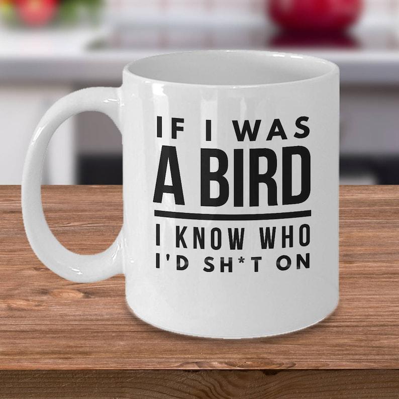 0584f3a56b8 Funny Rude Coffee Mug Bird Coffee Cup Gift For Bird Lover