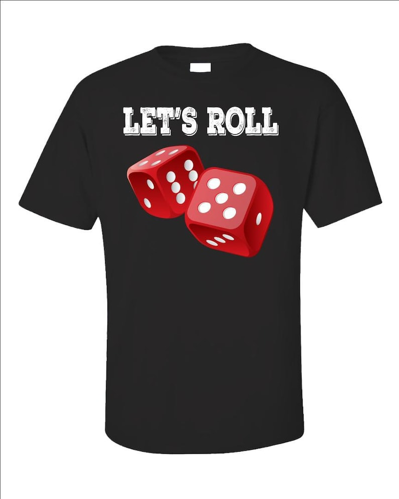 Let's Roll Dice T-Shirt  Funny Gambling Shirt  Board image 0