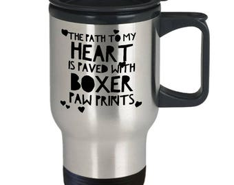 Boxer Gift Idea - Boxer Coffee Mug - Boxer Cup - Boxer Travel Mug - The Path To My Heart Is Paved With Boxer Paw Prints