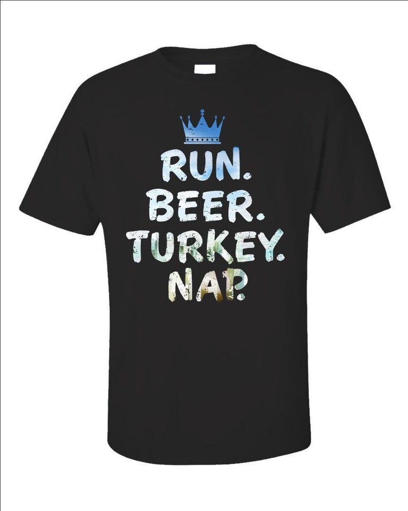 Run Beer Turkey Nap T-Shirt  Funny Running Shirt  Black