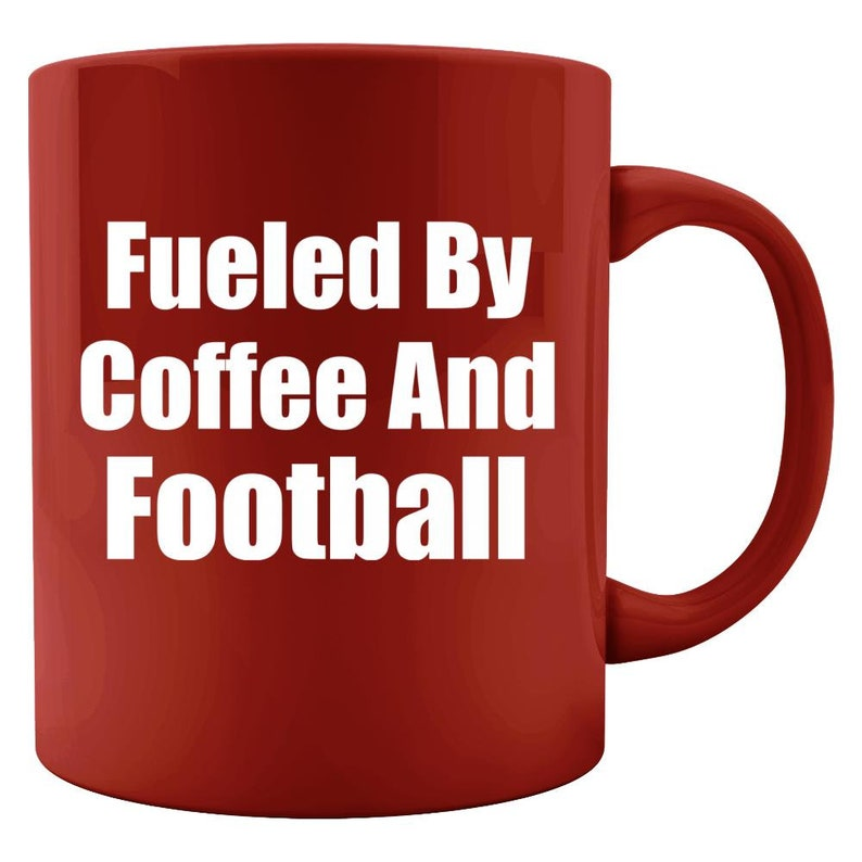 Fueled By Coffee And Football  Football Fan Football Gift image 0