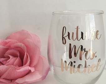 Future mrs wine glass- bride gift- engagement gift- rose gold wine glass- future mrs- bride wine glass- bride to be gift- personalized