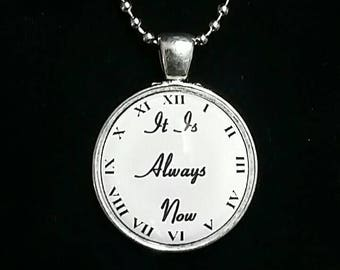 It is always now glass pendant necklace
