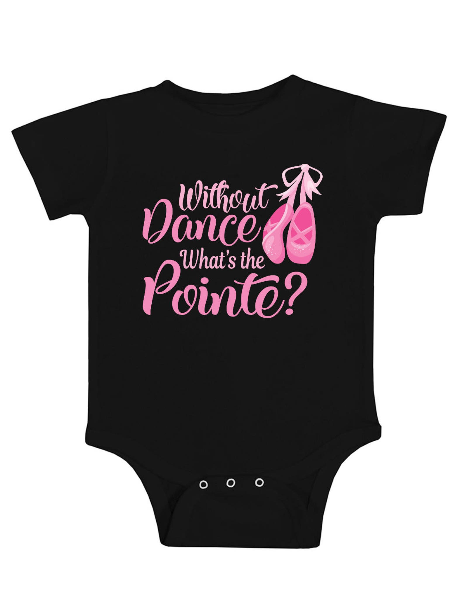 girls ballet shirt - funny dance shirt - without dance what's the pointe - girls top - graphic tee - kid's shirt - baby