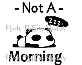 Not a Morning Person Panda Digital File Download