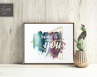 Edward Sharpe and the Magnetic Zeros- Home is wherever I'm with you- Hip Trendy Home Decor Print- Song Lyric Art- Love- Gold- water color