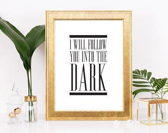 I will follow you into the dark- Death cab for cutie- Hip Minimalist Modern- Song Lyric Art- Gift- Apartment-Dorm- Love- Housewarming