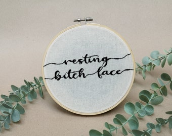Resting bitch face // modern embroidery font // hand embroidery design // wall decor livingroom, bathroom // gift for men, women, him, her