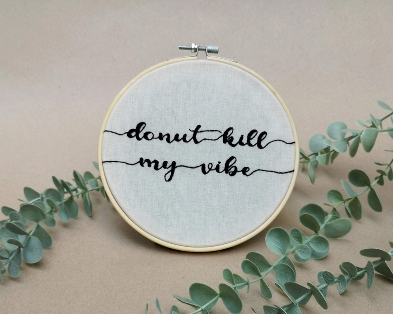 Donut kill my vibe // modern embroidery font // hand image 0