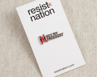 Resist Nation, Not My President, Lapel Pin