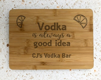 Personalised Engraved Wooden Chopping Board - Vodka is Always a Good Idea