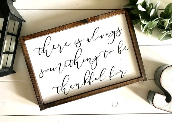 Farmhouse Sign | There Is Always Something To Be Thankful For | Thankful Sign | Fixer Upper | Modern Farmhouse | Christian Sign | Thankful
