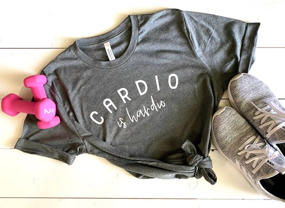 Unisex Workout T-Shirt | Cardio Is Hardio | Funny Workout Tees | Workout T-Shirt | Funny Women's Workout T-Shirt | Women's Workout T-Shirt